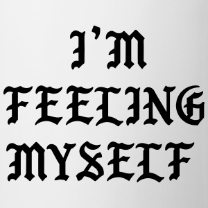 I'm feeling myself T-Shirts - Mug