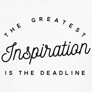 The greatest inspiration is the deadline Tee shirts - T-shirt manches longues Premium Homme