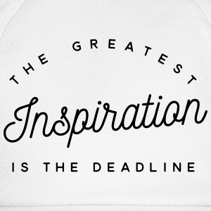 The greatest inspiration is the deadline Tee shirts - Casquette classique