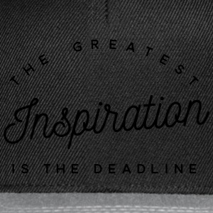 The greatest inspiration is the deadline Bouteilles et Tasses - Casquette snapback