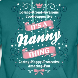 It's A Nanny Thing T-Shirts - Men's Premium Hoodie
