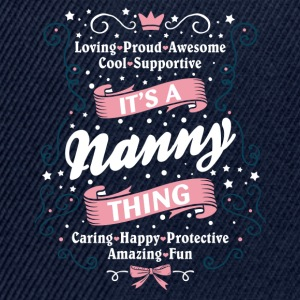 It's A Nanny Thing T-Shirts - Snapback Cap