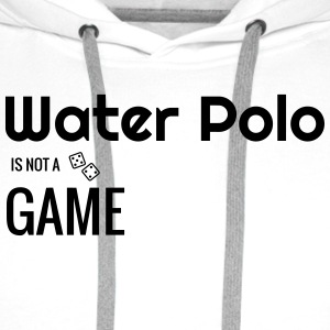 Water Polo / Waterpolo / Water-Polo / Wasserball T-Shirts - Men's Premium Hoodie