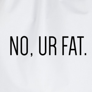 No, Ur Fat - Gymtas