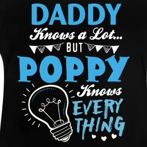 Daddy Knows A Lot But Poppy Knows Everything Shirts - Baby T-Shirt