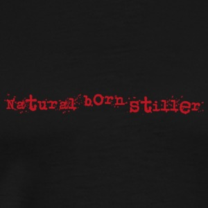 Natural born stiller - Männer Premium T-Shirt