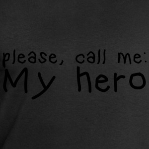 please call me my hero T-Shirts - Men's Sweatshirt by Stanley & Stella