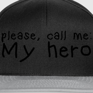 please call me my hero T-Shirts - Snapback Cap