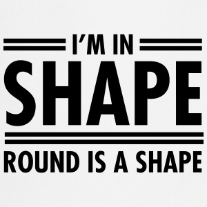 I'm In Shape - Round Is A Shape T-paidat - Esiliina