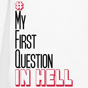 #My First Question in Hell T-Shirts - Männer Premium Langarmshirt
