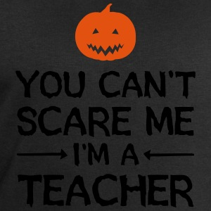 You Can't Scare Me - I'm A Teacher T-Shirts - Men's Sweatshirt by Stanley & Stella