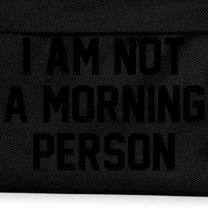 I Am Not A Morning Person T-Shirts - Kids' Backpack