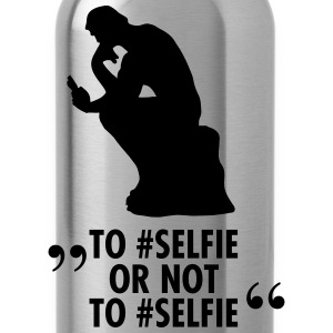 To #Selfie Or Not To #Selfie T-Shirts - Trinkflasche