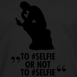 To #Selfie Or Not To #Selfie T-Shirts - Männer Premium Langarmshirt