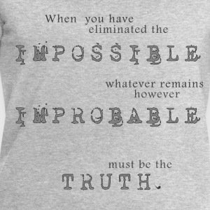 Impossible Improbable Truth T-Shirts - Men's Sweatshirt by Stanley & Stella