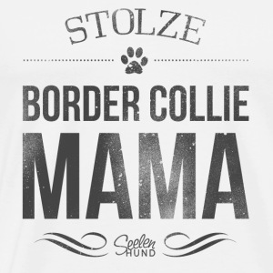 Stolze Border Collie-Mama Tops - Männer Premium T-Shirt