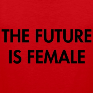 The future is female T-Shirts - Men's Premium Tank Top