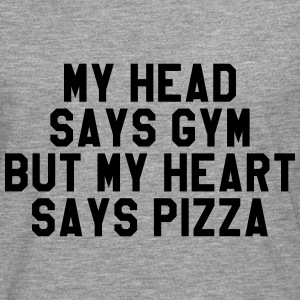 My head says gym but my heart says pizza T-Shirts - Men's Premium Longsleeve Shirt