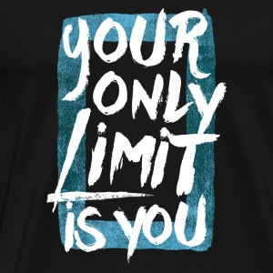 Your only limit is you Tassen & Zubehör - Männer Premium T-Shirt