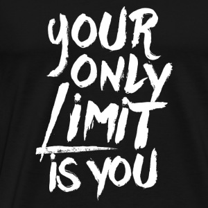Your only limit is you Taschen & Rucksäcke - Männer Premium T-Shirt
