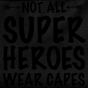 Not All Superheroes Wear Capes T-Shirts - Kinder Rucksack