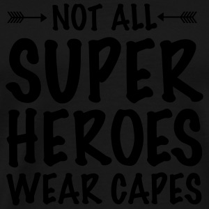 Not All Superheroes Wear Capes Sports wear - Men's Premium T-Shirt