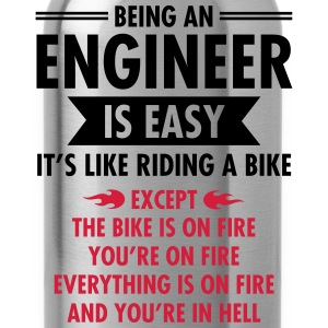 Being An Engineer Is Easy... Magliette - Borraccia