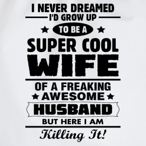 Super Cool Wife Of A Freaking Awesome Husband T-Shirts - Drawstring Bag