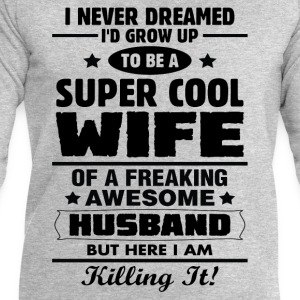 Super Cool Wife Of A Freaking Awesome Husband T-Shirts - Men's Sweatshirt by Stanley & Stella