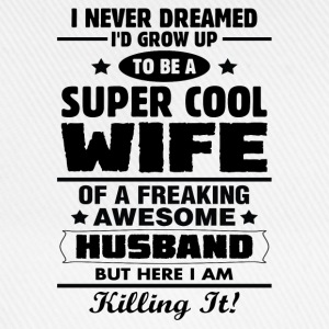 Super Cool Wife Of A Freaking Awesome Husband T-Shirts - Baseball Cap