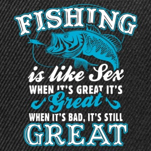 Fishing Is Like Sex T-Shirts - Snapback Cap