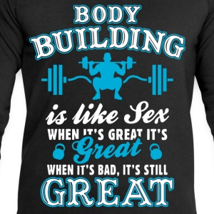 Body Building Is Like Sex T-Shirts - Men's Sweatshirt by Stanley & Stella