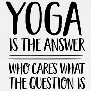 Yoga Is The Answer -Who Cares What The Question Is T-shirts - Basebollkeps