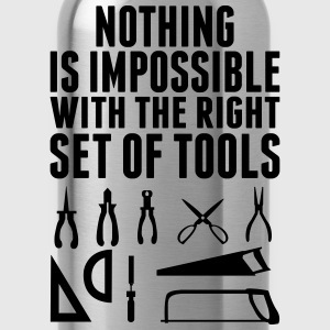 Nothing Is Impossible With the Right Tool Set of  T-Shirts - Water Bottle