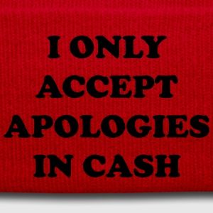 I only accept apologies in cash T-shirts - Wintermuts