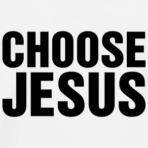 CHoose Jesus - Men's Premium T-Shirt