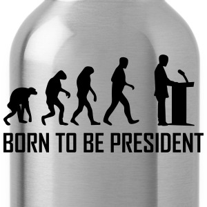 born to be president T-Shirts - Trinkflasche