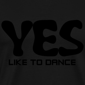YES - like to Dance Sportbekleidung - Männer Premium T-Shirt