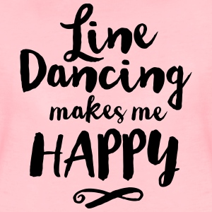 LINE DANCE MAKES ME HAPPY Pullover & Hoodies - Frauen Premium T-Shirt