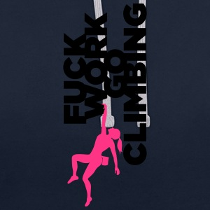 Fuck Work. Go Climbing Girl! - Contrast Colour Hoodie