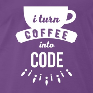 I turn coffee into code Programmers T Shirt Tops - Men's Premium T-Shirt