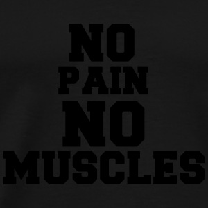 no pain no muscles Vêtements de sport - T-shirt Premium Homme