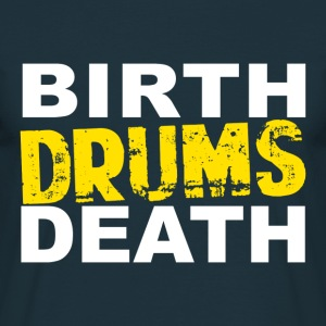 Birth, drums, death Hoodies & Sweatshirts - Men's T-Shirt