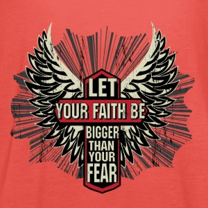 Your faith T-Shirts - Women's Tank Top by Bella