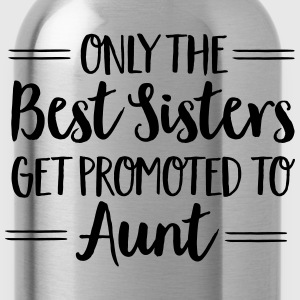 Only The Best Sisters Get Promoted To Aunt T-shirts - Drikkeflaske