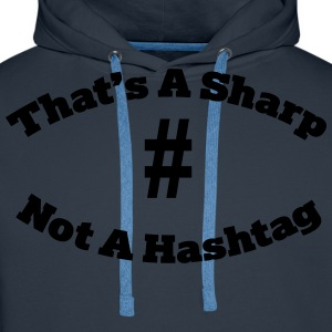 That's a sharp not a hashtag T-Shirts - Men's Premium Hoodie