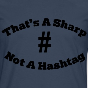 That's a sharp not a hashtag T-Shirts - Men's Premium Longsleeve Shirt