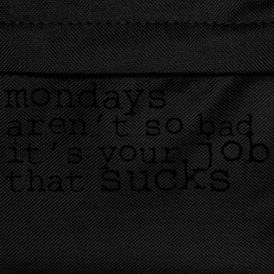 Monday aren't so bad, it's your job ... T-shirts - Ryggsäck för barn