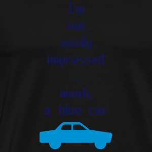 I'm Not Easily Impressed ... Woah, A Blue Car! Sweaters - Mannen Premium T-shirt