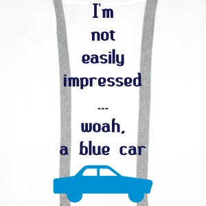 I'm Not Easily Impressed ... Woah, A Blue Car! Knuffeldieren - Mannen Premium hoodie